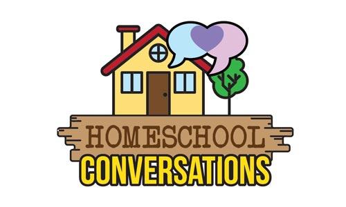 Homeschool Conversations